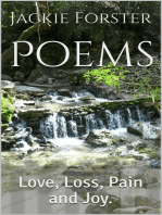 Poems. Love, Loss, Pain and Joy