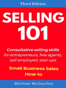 Selling 101: Consultative Selling Skills: Small Business Sales How-to Series