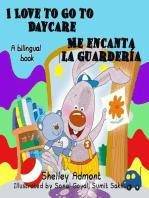 I Love to Go to Daycare Me encanta la guardería (Bilingual Spanish Kids Book)