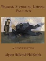 Walking Stumbling Limping Falling: A Conversation