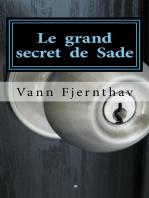 Le grand secret de Sade. Un changement radical d ́interprétation de sa vie et de son oeuvre