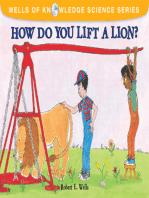 How Do You Lift a Lion?