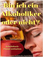 Bin ich ein Alkoholiker oder nicht? Arbeitsbuch-Planer enthalten