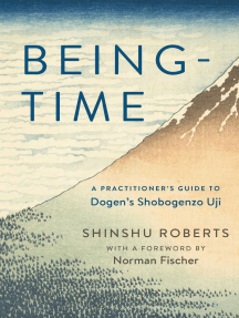Being-Time: A Practitioner's Guide to Dogen's Shobogenzo Uji