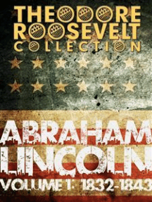 The Papers And Writings Of Abraham Lincoln: Volume 1: 1832-1843