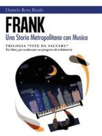 FranK Una Storia Metropolitana con Musica