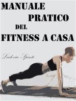 Manuale Pratico del Fitness a Casa