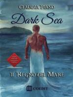 Dark sea. Il regno del mare