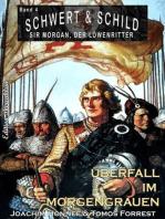 Schwert und Schild – Sir Morgan, der Löwenritter Band 4