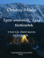Ortutay Mária Igaz emberek, igaz történetek Interjúk, életrajzok, műkritikák Szerkesztette Ortutay Péter