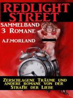 Sammelband Redlight Street 3 Romane - Zerschlagene Träume und andere Romane von der Straße der Liebe