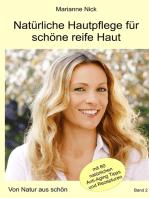 Natürliche Hautpflege für schöne reife Haut