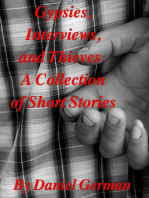 Gypsies, Interviews, and Thieves