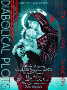 Diabolical Plots: The First Years: Diabolical Plots Anthology Series, #1