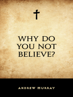 Why Do You Not Believe?