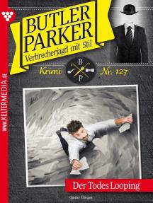 Butler Parker 127 – Kriminalroman: Der Todes Looping