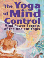 The Yoga of Mind Control - Mind Power Secrets of the Ancient Yogis