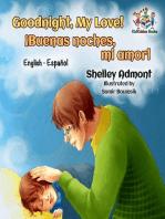 Goodnight, My Love! ¡Buenas noches, mi amor! (Bilingual Spanish children's book)