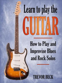 Learn to Play the Guitar: How to Play and Improvise Blues and Rock Solos