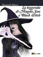 La leggenda di Magda Sius e Black Witch