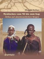 Mystisches vom Nil bis zum Kap. Afrika auf abenteuerlichen Wegen