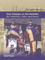 Vom Limpopo zu den Baobabs – Bei Ndebeles, Zulus und Buren