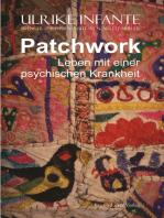 Patchwork – Leben mit einer psychischen Krankheit