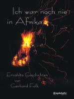 Ich war noch nie in Afrika. Erzählte Geschichten