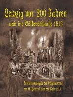 Leipzig vor 200 Jahren und die Völkerschlacht 1813