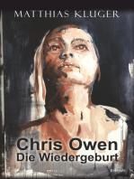Chris Owen - Die Wiedergeburt