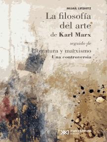 La filosofía del arte de Karl Marx: Literatura y marxismo: una controversia