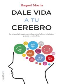 Dale vida a tu cerebro: La guía definitiva de neuroalimentos y hábitos saludables para un cerebro feliz