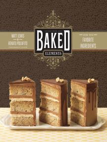 Baked Elements: Our Ten Favorite Ingredients