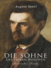 Die Söhne des Herrn Budiwoj: Historischer Roman