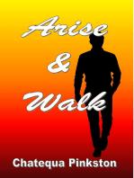 Arise and Walk