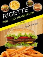Ricette per i tuoi hamburger