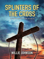 Splinters of the Cross (With Leftover Nails)