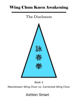 Wing Chun Kuen Awakening - The Disclosure (Book 2: Mainstream Wing Chun vs. Corrected Wing Chun): Book, #2