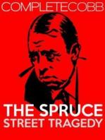 The Spruce Street Tragedy