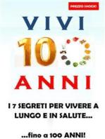Vivi 100 anni! I 7 segreti per vivere a lungo e in salute