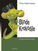 Blinde Krokodile