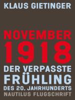 November 1918 – Der verpasste Frühling des 20. Jahrhunderts