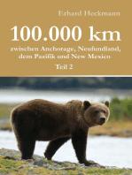 100.000 km zwischen Anchorage, Neufundland, dem Pazifik und New Mexico - Teil 2