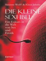 Die kleine Sexfibel: Ein Exkurs in die Welt von Sex und Erotik