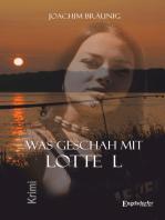 Was geschah mit Lotte L