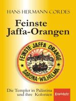 Feinste Jaffa-Orangen. Die Templer in Palästina und ihre Kolonien