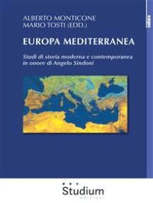 Europa Mediterranea: Studi di storia moderna e contemporanea in onore di Angelo Sindoni