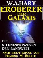 Eroberer der Galaxis - Die Sternenprinzessin der Randwelt
