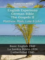 English Esperanto German Bible - The Gospels II - Matthew, Mark, Luke & John