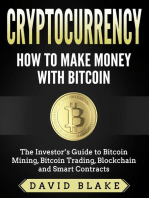 Cryptocurrency: How to Make Money with Bitcoin - The Investor's Guide to Bitcoin Mining, Bitcoin Trading, Blockchain and Smart Contracts